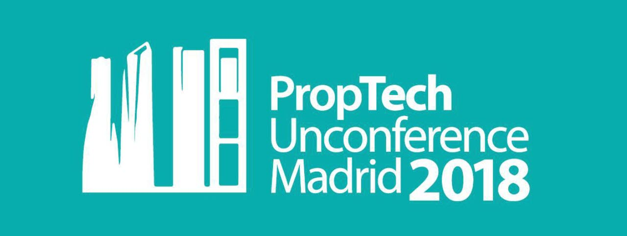 PropTech Unconference Madrid 2018